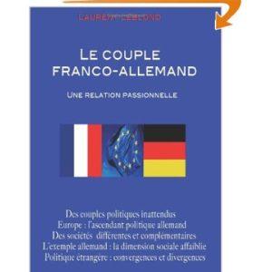 Livre de Laurent Leblond: Le couple franco-allemand, une relation passionnelle